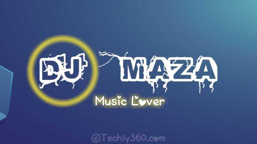 DJMaza, DJMazak, DJMaza PNG, DJMaza Ringtone, DJMaza DJ Song