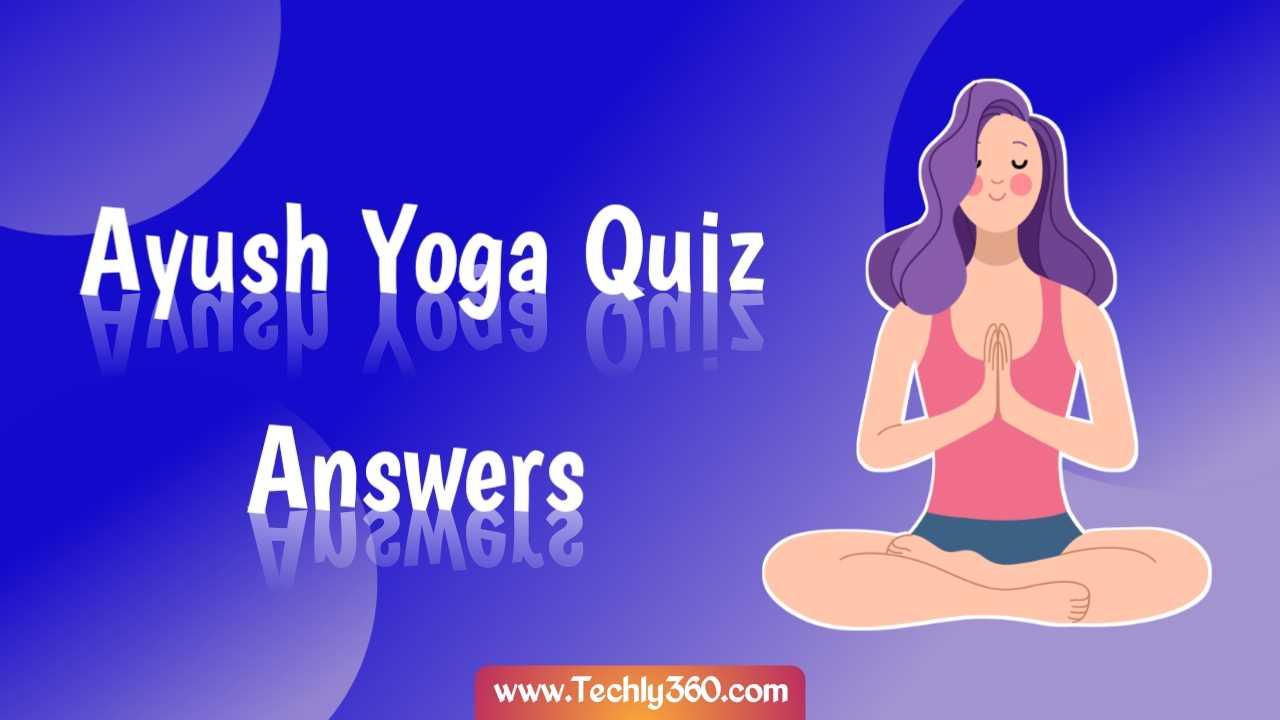 Ayush Yoga Quiz Answers