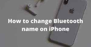 How to change Bluetooth name on iPhone