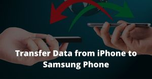 Transfer Data from iPhone to Samsung Phone