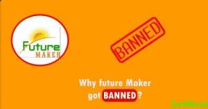 जानिए Future Maker बंद क्यों हुई? Future Maker Scam