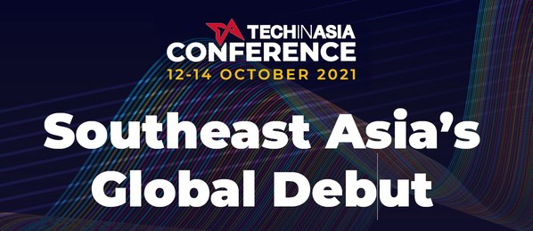 Southeast Asia's Global Debut, Tech in Asia Conference 2021