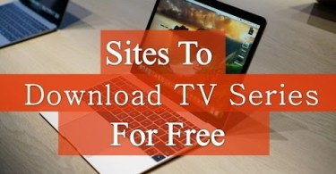 7 Best Sites to Download TV Series without Registration