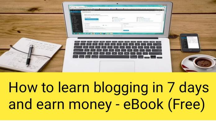 How to learn blogging in 7 days and earn money-eBook (Free)