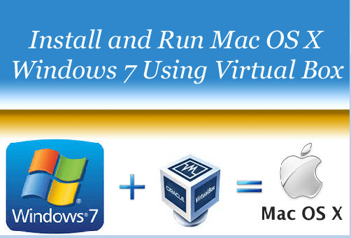 Run Mac OS X on Windows 7