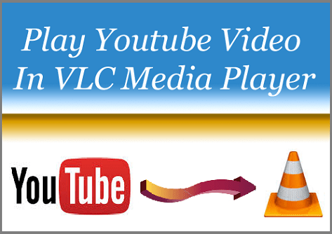 Play Youtube Videos In VLC