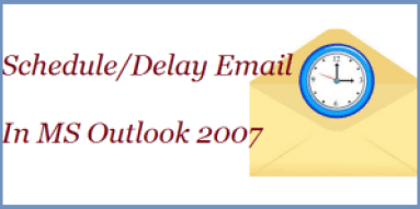 Schedule Email in Outlook 2007