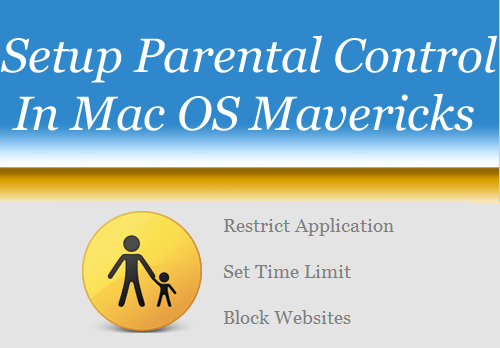 Setup Parental Control In Mac OS X Mavericks