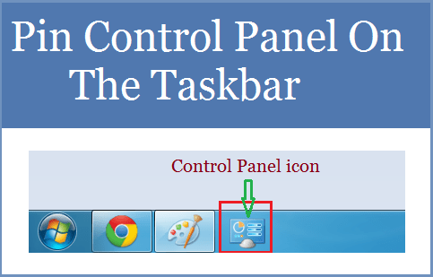 Pin Control Panel on the Taskbar In windows 7