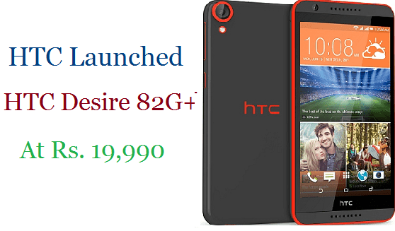 HTC Desire 820G+ Dual-Sim Smartphone launched