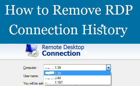 Remove Remote Desktop Connection History