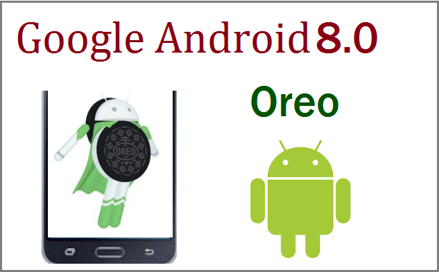 Google Launched Android 8.0 Oreo