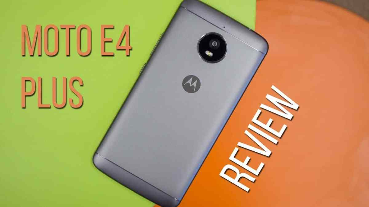 The Motorola E4 Plus Reviews