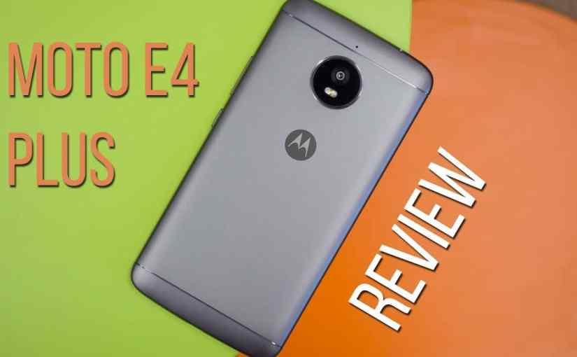 The Motorola E4 Plus Reviews