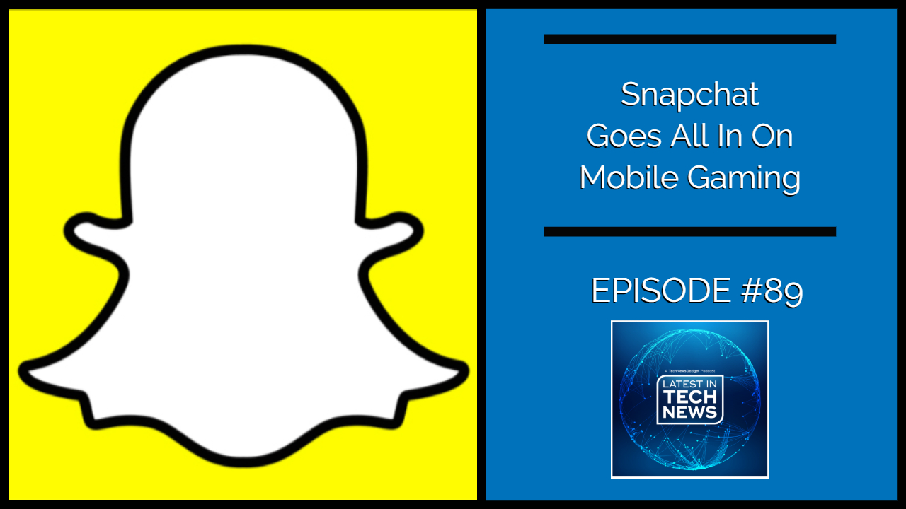 89 Snapchat Goes All In On Mobile Gaming