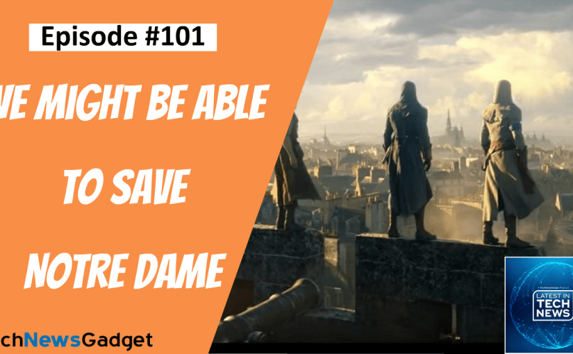 #101 A Video Game Might Just Save Notre Dame