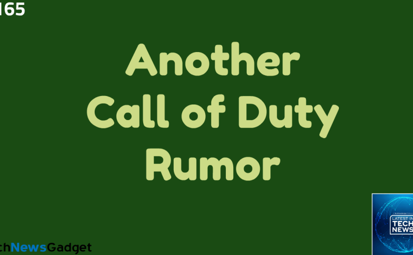 #165 Another Call of Duty 2020 Rumor
