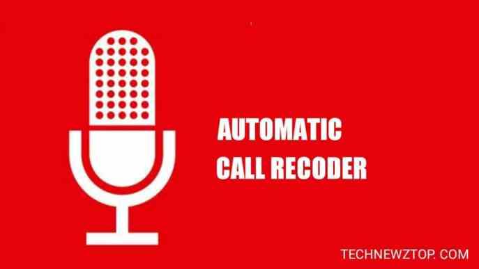 Automatic Call Recorder App - technewztop.com