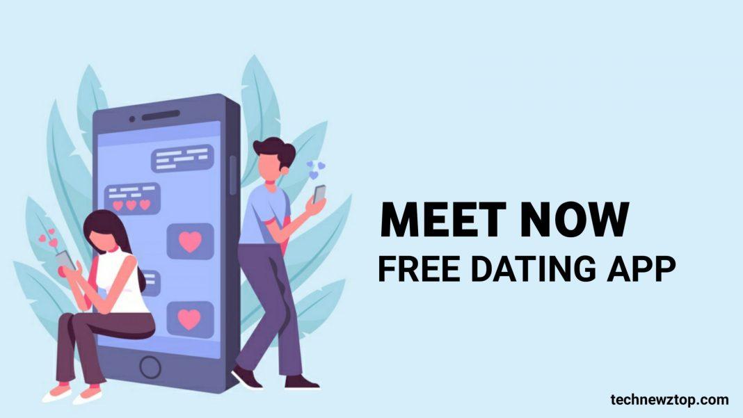 Meet Now free Dating App.