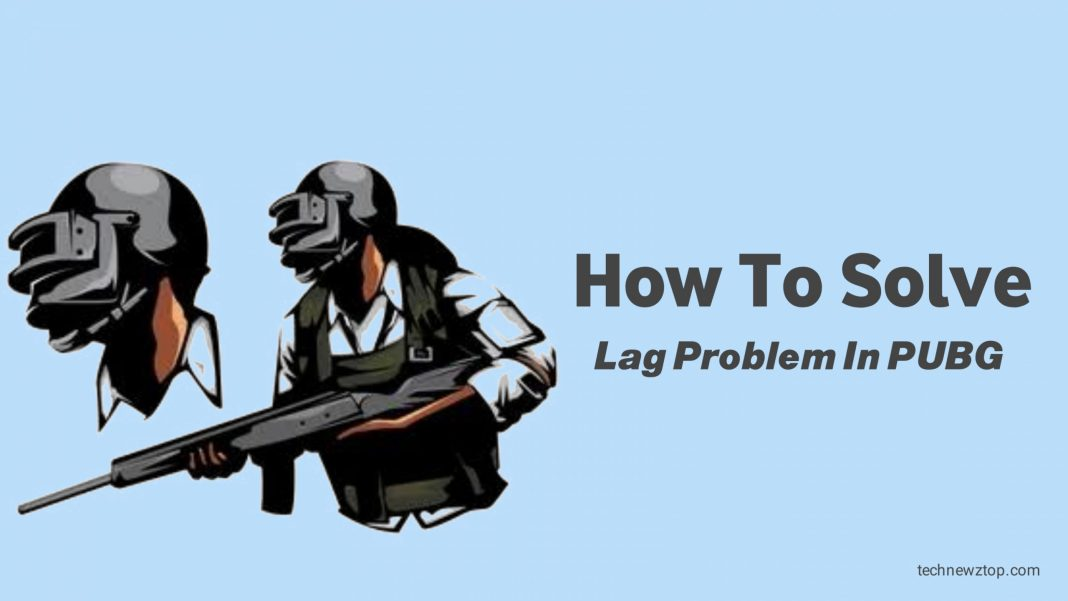 How to Solve Lag Problem in PUBG