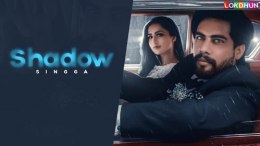 shadow song lyrics;shadow lyrics – singga;shadow song lyrics download; shadow punjabi song lyrics;shadow singga lyrics in english;shadow singa; shadow song lyrics in hindi;shadow song download mp4;