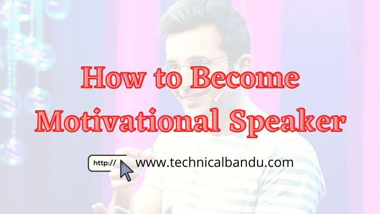 how to become a motivational speaker; motivational speaker kaise bane;