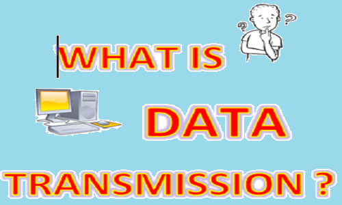 What is Data Transmission? Types of Data Transmission