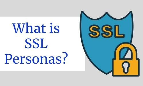 What is SSL Personas?