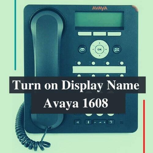 turn on display name avaya 1608