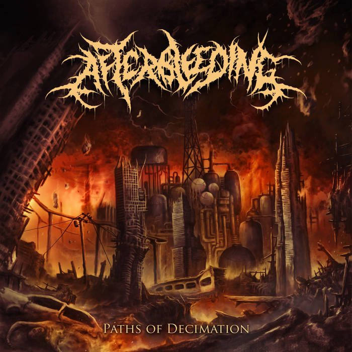 Afterbleeding- Paths Of Decimation