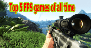 Top 5 FPS games of all time