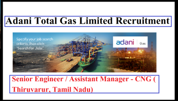 Adani total gas limited Senior Engineer / Assistant Manager - CNG ( Thiruvarur, Tamil Nadu)
