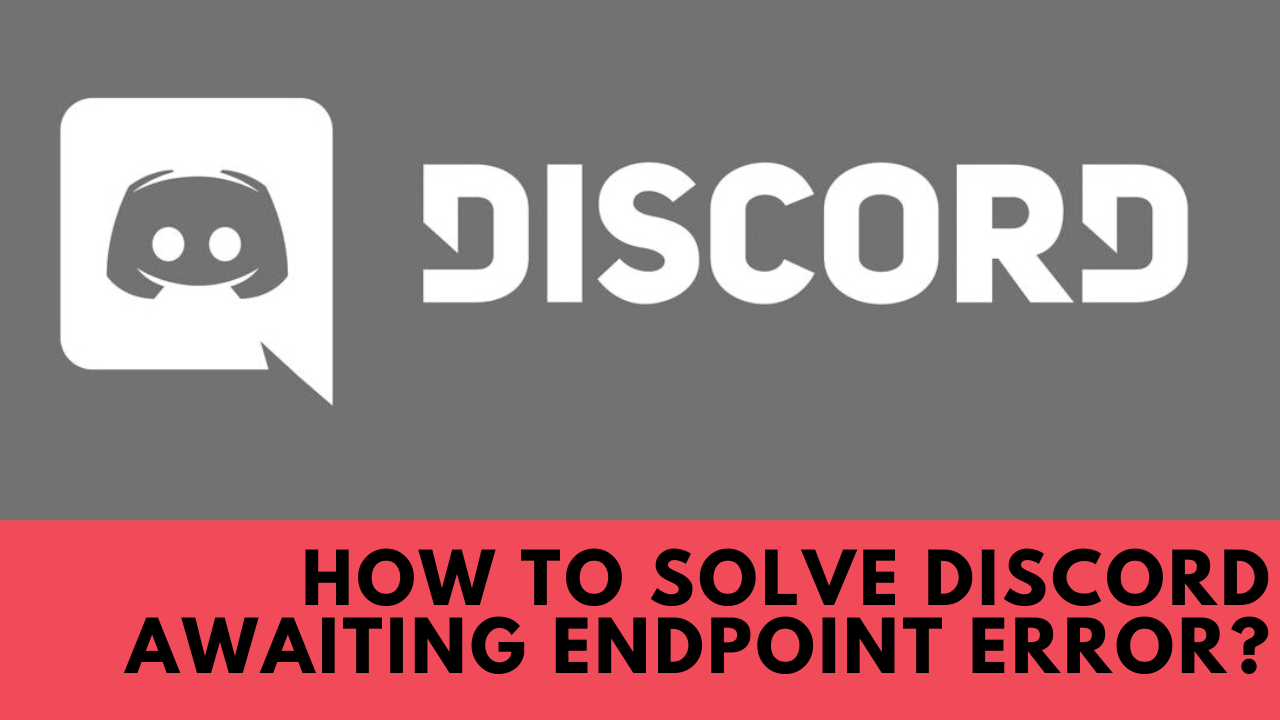 2 proven ways to fix discord awaiting endpoint error