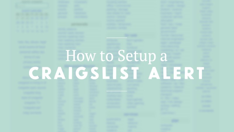 Here's how to Set Up Craigslist Alerts (for Email or SMS)