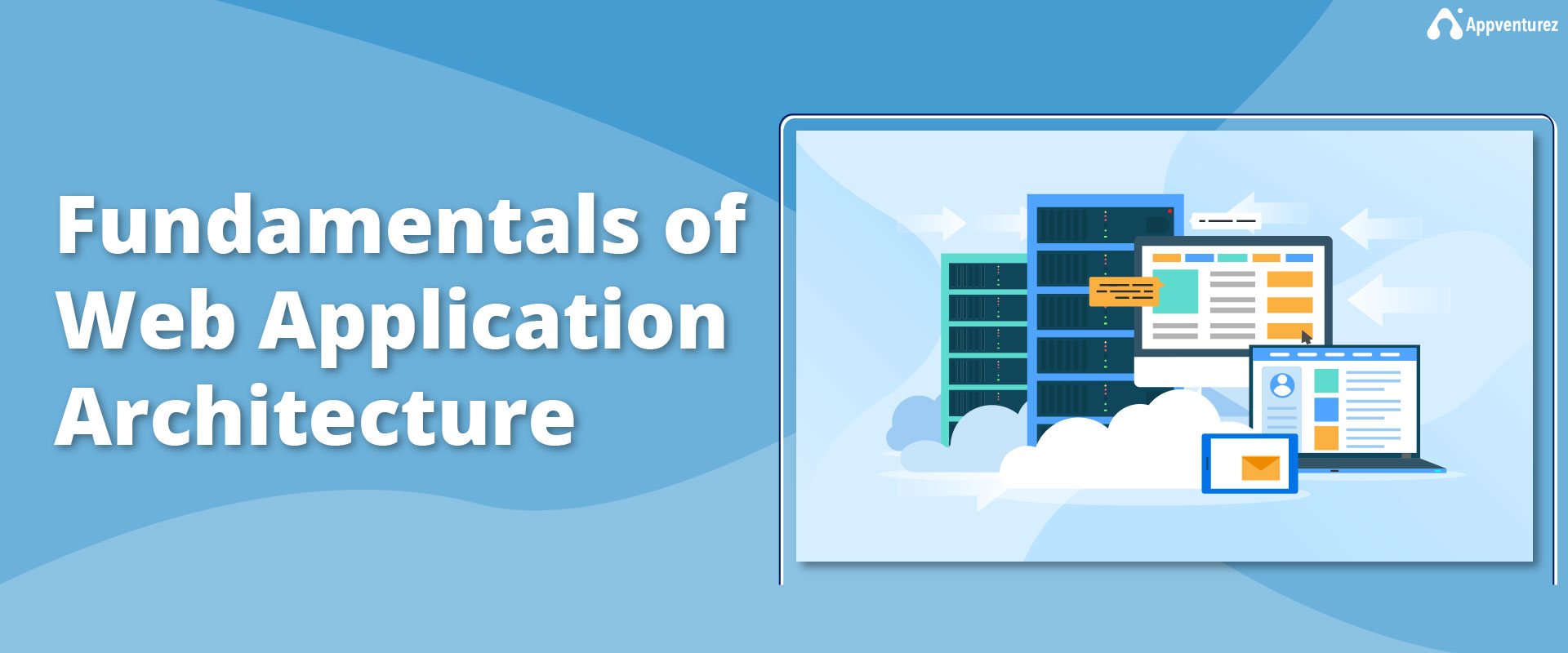 Want to Know About Fundamentals of web application architecture? Let Us Help You