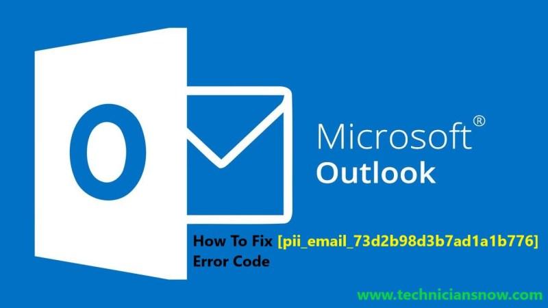 How To Fix [pii_email_73d2b98d3b7ad1a1b776] Error Code