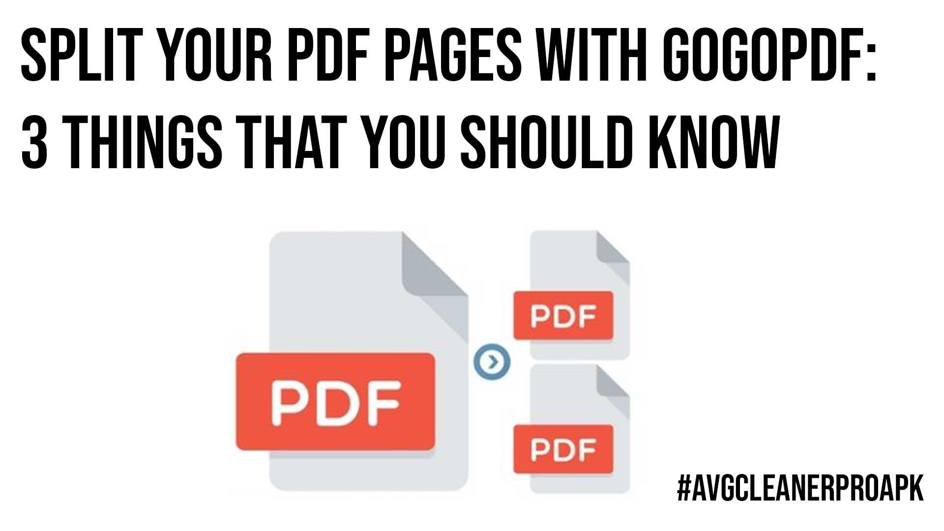 Get These 3 Benefits by Splitting Your PDF Files