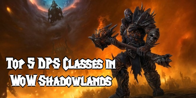 The Top 5 DPS Classes in WoW Shadowlands