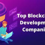 What Are the Best Blockchain Development Companies?