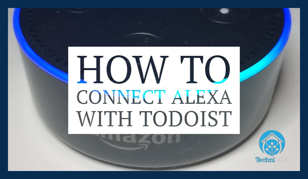How to connect Alexa with Todoist