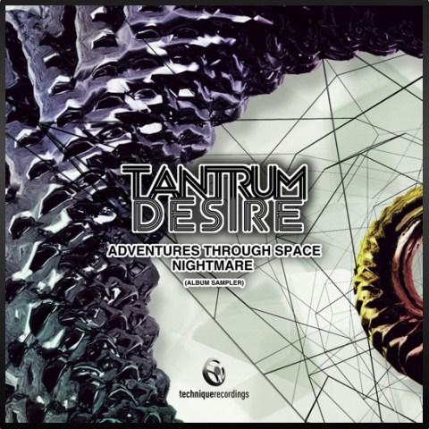 Tantrum Desire - Adventures Through Space / Nightmare