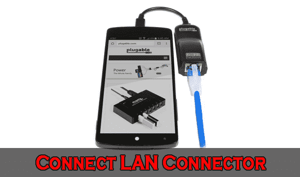 Connect USB LAN Connector - Uses of USB OTG Cable