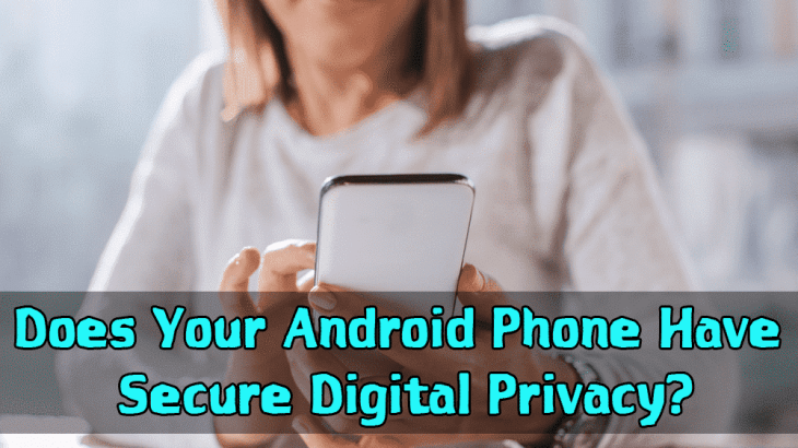 Tips To Secure Digital Privacy Of Your Android Phone