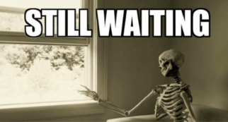 Still Waiting meme