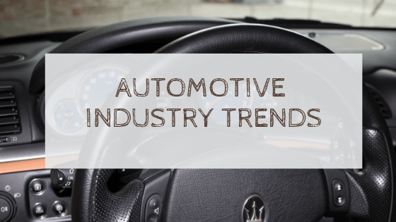 Automotive Industry Trends To Look For
