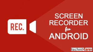 Top 5 Screen Recorder For Android