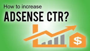 How to increase AdSense CTR?