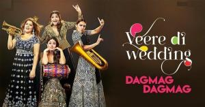 DAGMAG DAGMAG LYRICS – Veere Di Wedding