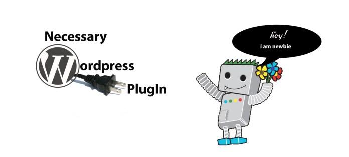 necessary wordpress plugin for newbie