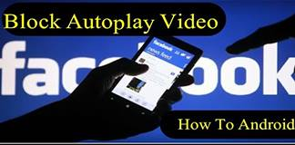 How to Disable Facebook Video Autoplay in Android , Windows PC, Iphone
